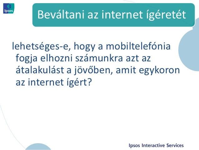 Beváltani az internet ígéretétlehetséges-e, hogy a mobiltelefónia fogja elhozni számunkra azt az átalakulást a jövőben, am...