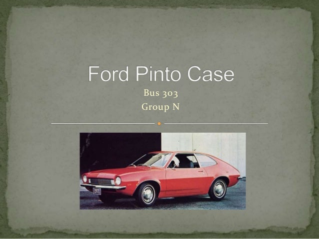 ford pinto case study ethics Case analysis ford pinto case study powerpoint: ford pinto and utilitarianism peped bp's deepwater oil spill case study analysis - business ethics.