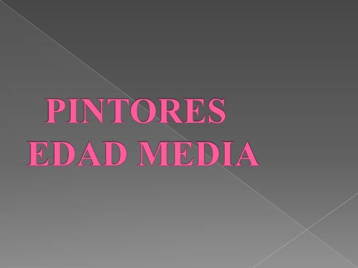 PINTORES EDAD MEDIA<br />
