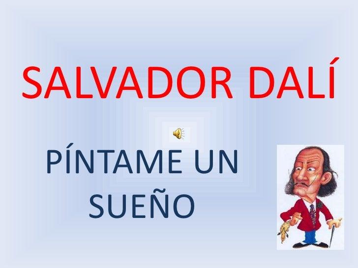 SALVADOR DALÍ<br />PÍNTAME UN SUEÑO<br />