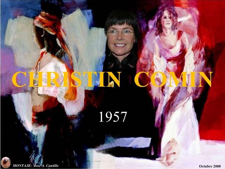1957 Octubre 2008 MONTAJE:  José A. Cantillo  CHRISTIN  COMIN