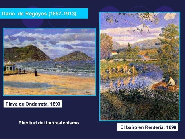 Darío de Regoyos (1857-1913).  El baño en Rentería, 1898  Playa de Ondarreta, 1893  Plenitud del impresionismo