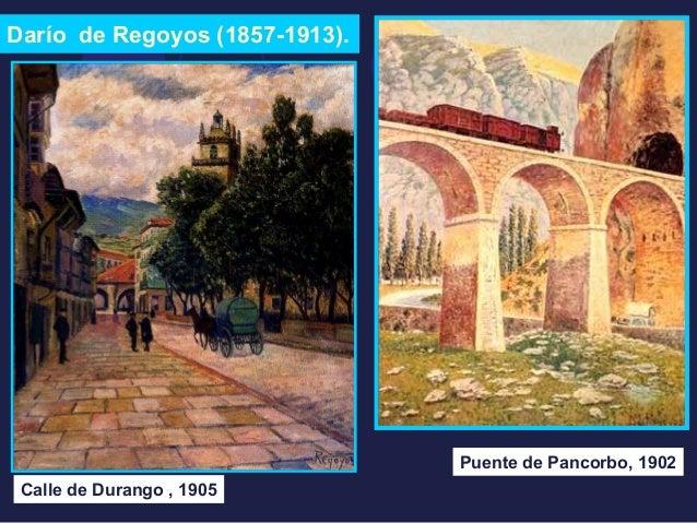 Darío de Regoyos (1857-1913).  Calle de Durango , 1905  Puente de Pancorbo, 1902