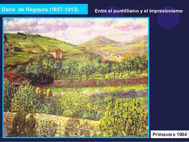 Darío de Regoyos (1857-1913).  Entre el puntillismo y el impresionismo  Primavera 1904
