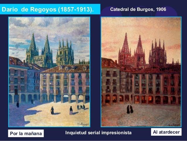 Darío de Regoyos (1857-1913).  Por la mañana  Catedral de Burgos, 1906  Inquietud serial impresionista Al atardecer