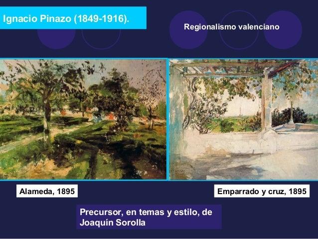 Ignacio Pinazo (1849-1916).  Regionalismo valenciano  Alameda, 1895 Emparrado y cruz, 1895  Precursor, en temas y estilo, ...