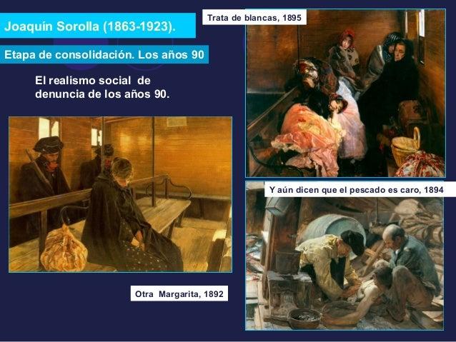 Joaquín Sorolla (1863-1923). Trata de blancas, 1895  Y aún dicen que el pescado es caro, 1894  Etapa de consolidación. Los...
