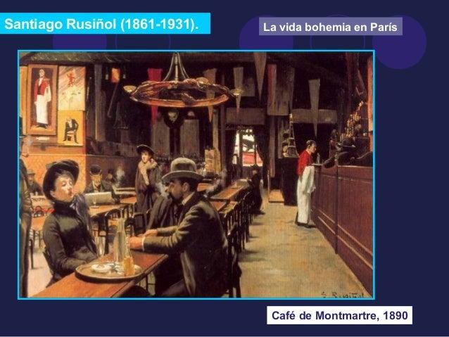 Santiago Rusiñol (1861-1931).  La vida bohemia en París  Café de Montmartre, 1890