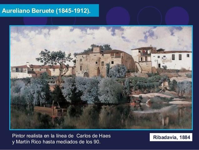 Aureliano Beruete (1845-1912).  Pintor realista en la línea de Carlos de Haes Ribadavia, 1884  y Martín Rico hasta mediado...