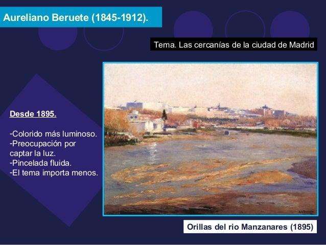 Aureliano Beruete (1845-1912).  Tema. Las cercanías de la ciudad de Madrid  Orillas del rio Manzanares (1895)  Desde 1895....