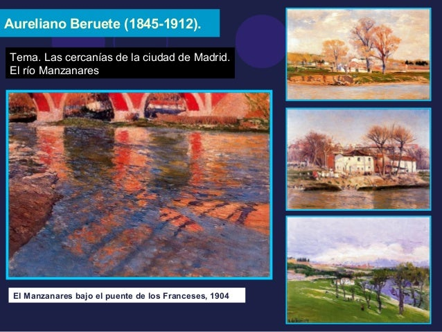 Aureliano Beruete (1845-1912).  Tema. Las cercanías de la ciudad de Madrid.  El río Manzanares  El Manzanares bajo el puen...