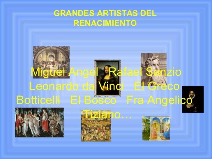 GRANDES ARTISTAS DEL          RENACIMIENTO       Miguel Angel Rafael Sanzio   Leonardo da Vinci El Greco Botticelli El Bos...