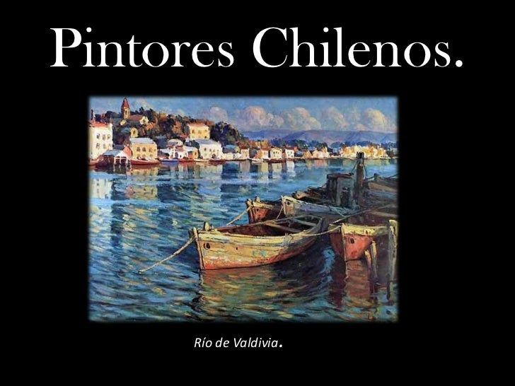 Pintores Chilenos.      Río de Valdivia.