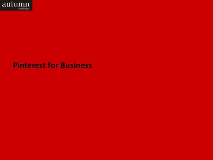 Pinterest for Business                         1