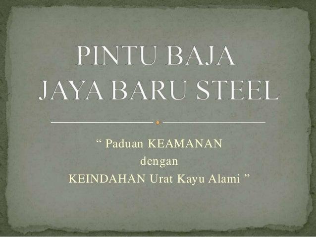 """"""" Paduan KEAMANAN dengan KEINDAHAN Urat Kayu Alami """""""