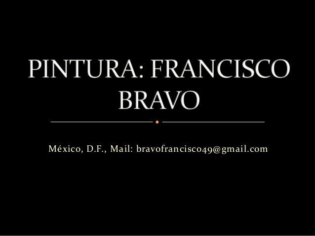 México, D.F., Mail: bravofrancisco49@gmail.com