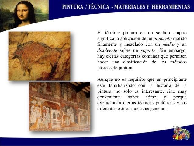 El término pintura en un sentido amplio significa la aplicación de un pigmento molido finamente y mezclado con un medio y ...