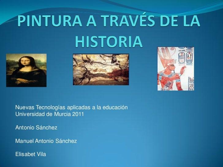 Nuevas Tecnologías aplicadas a la educaciónUniversidad de Murcia 2011Antonio SánchezManuel Antonio SánchezElisabet Vila