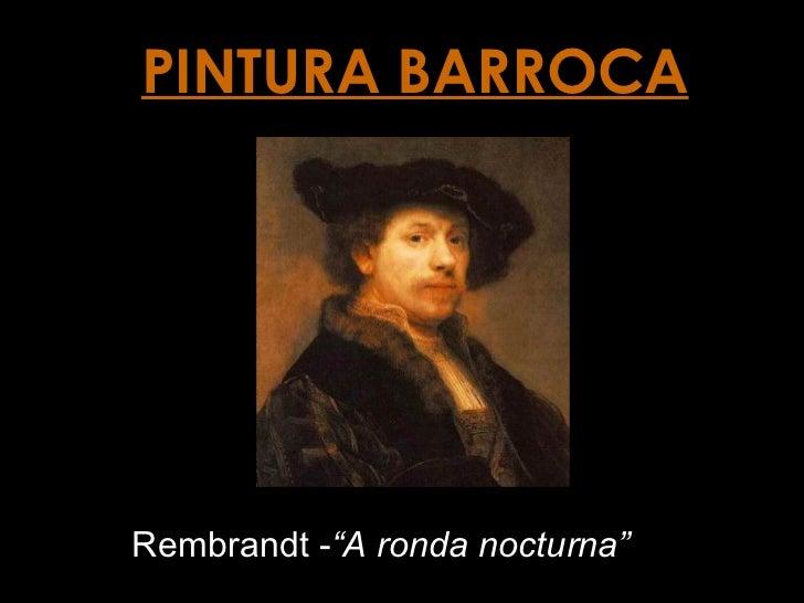 """PINTURA BARROCA Rembrandt - """"A ronda nocturna"""""""