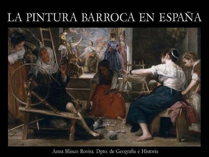 LA PINTURA BARROCA EN ESPAÑA           Anna Blasco Rovira. Dpto. de Geografía e Historia