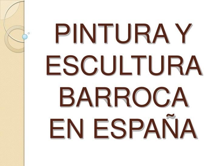 PINTURA Y ESCULTURA BARROCA EN ESPAÑA<br />