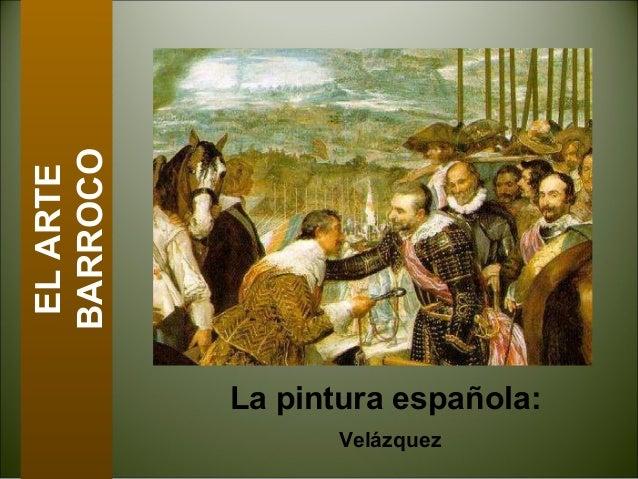 La pintura española:VelázquezELARTEBARROCO