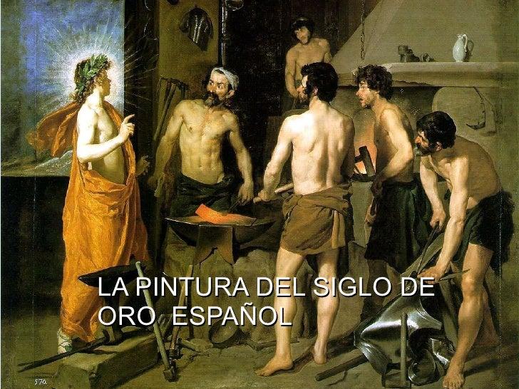 LA PINTURA DEL SIGLO DE  ORO  ESPAÑOL