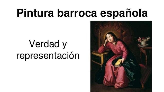 Pintura barroca española Verdad y representación