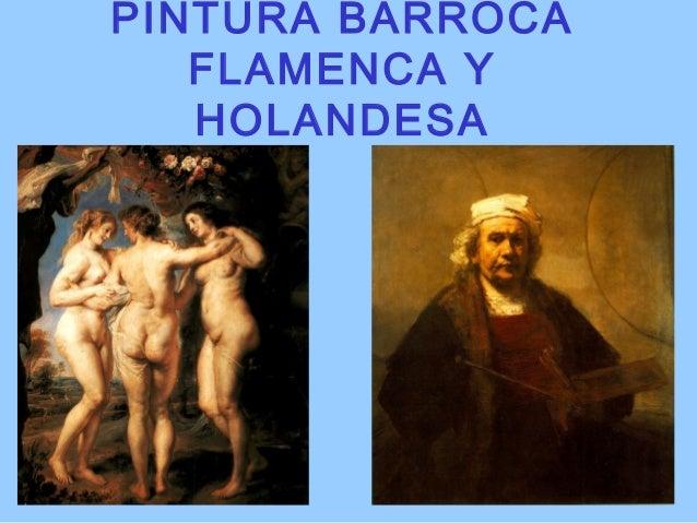PINTURA BARROCA FLAMENCA Y HOLANDESA