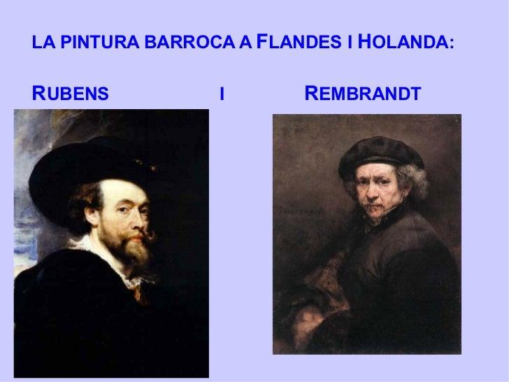LA PINTURA BARROCA A  F LANDES I  H OLANDA: R UBENS  I  R EMBRANDT