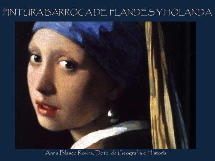 PINTURA BARROCA DE FLANDES Y HOLANDA            Anna Blasco Rovira. Dpto. de Geografía e Historia