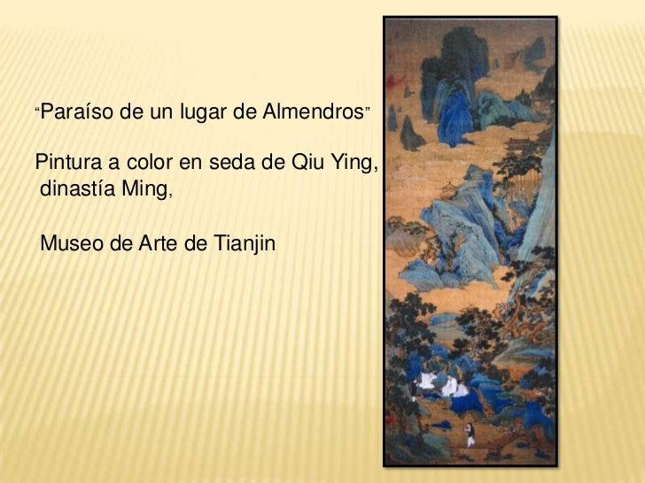 """""""Paraíso de un lugar de Almendros""""<br />Pintura a color en seda de Qiu Ying,<br /> dinastía Ming,<br />Museo de Arte de Ti..."""