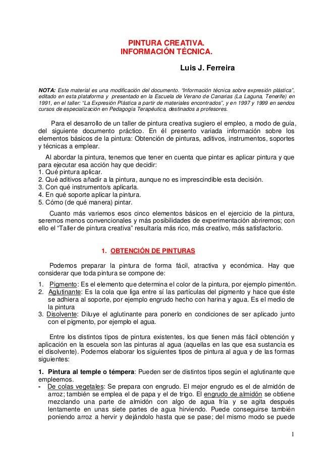 """1 PINTURA CREATIVA. INFORMACIÓN TÉCNICA. Luis J. Ferreira NOTA: Este material es una modificación del documento. """"Informac..."""