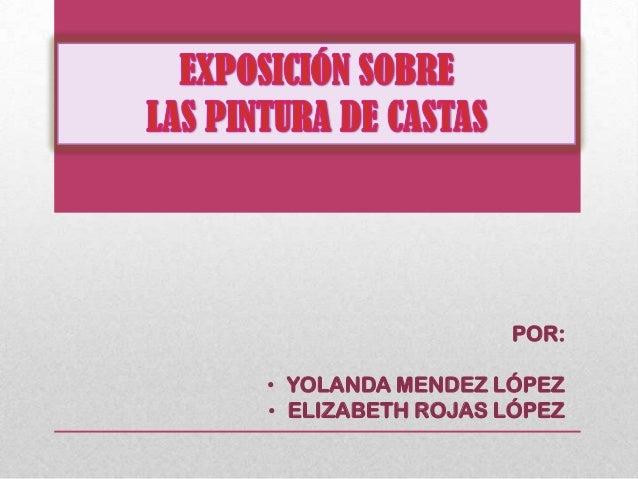 POR:• YOLANDA MENDEZ LÓPEZ• ELIZABETH ROJAS LÓPEZ