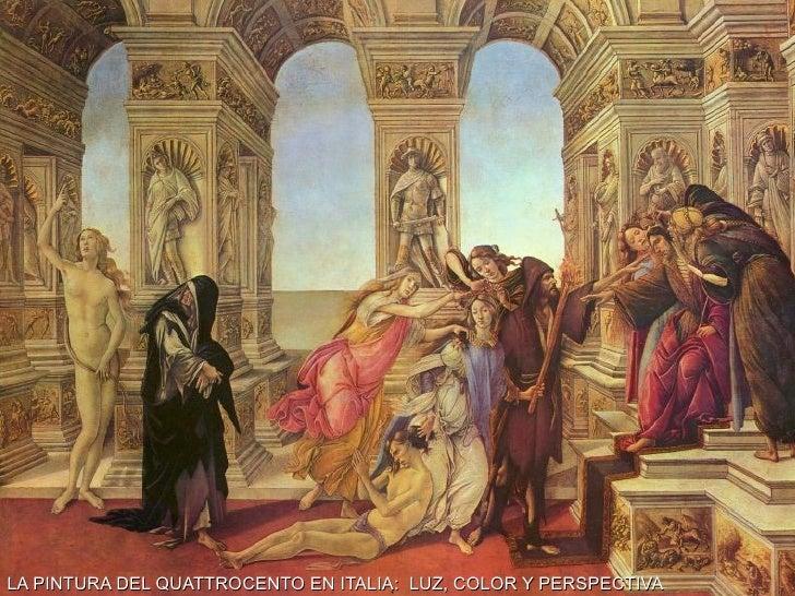 LA PINTURA DEL QUATTROCENTO EN ITALIA:  LUZ, COLOR Y PERSPECTIVA :