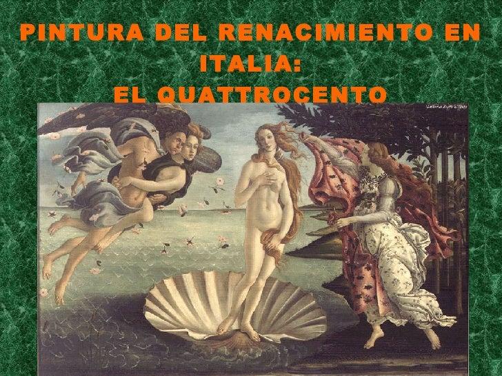 PINTURA DEL RENACIMIENTO EN ITALIA: EL QUATTROCENTO