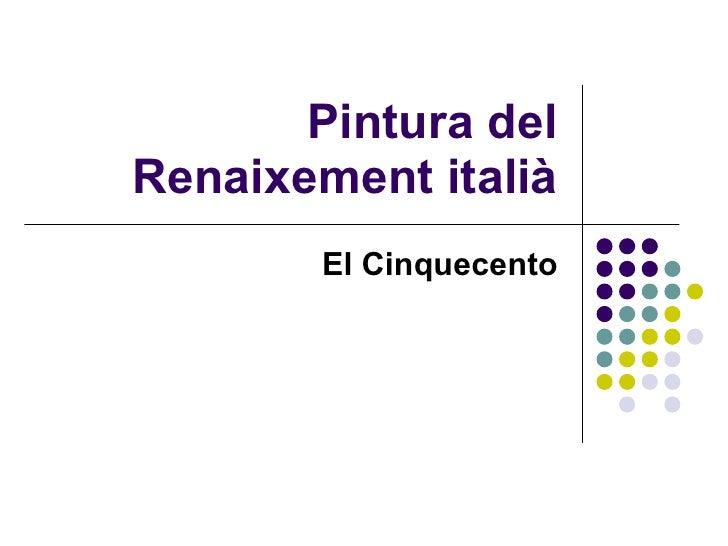 Pintura del Renaixement italià El Cinquecento