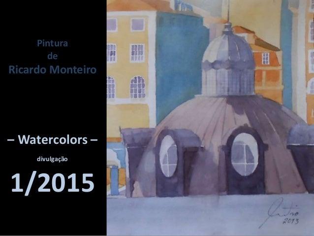 Pintura de Ricardo Monteiro – Watercolors – divulgação 1/2015
