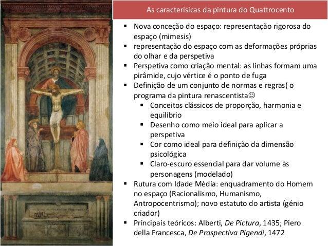 As caracterísicas da pintura do Quattrocento Introdução da pintura a óleo, importada da Flandres Tempo de secagem mais len...