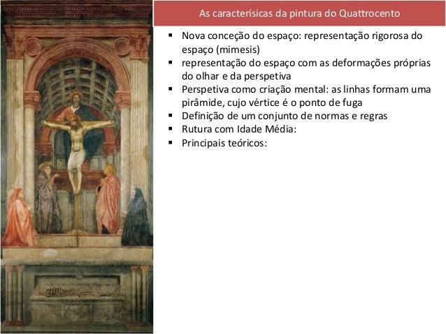  Nova conceção do espaço: representação rigorosa do espaço (mimesis)  representação do espaço com as deformações própria...