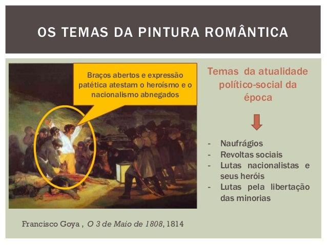OS TEMAS DA PINTURA ROMÂNTICA                Braços abertos e expressão      Temas da atualidade              patética ate...