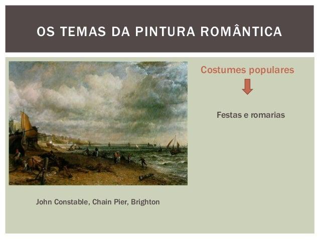 OS TEMAS DA PINTURA ROMÂNTICA                                       Costumes populares                                    ...