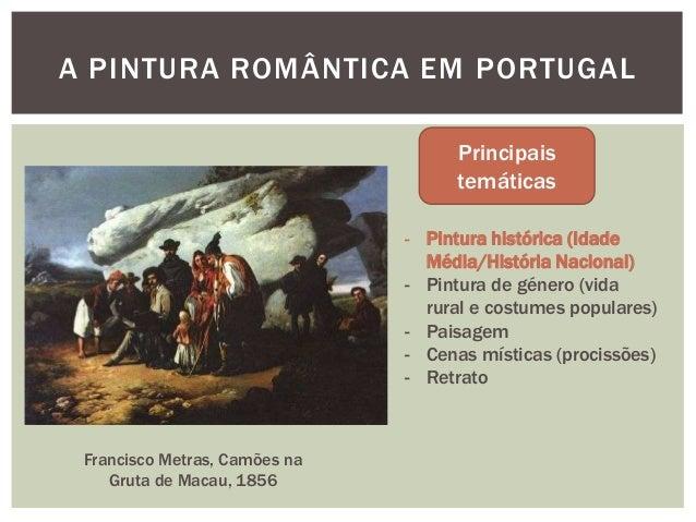 A PINTURA ROMÂNTICA EM PORTUGAL                                     Principais                                     temátic...