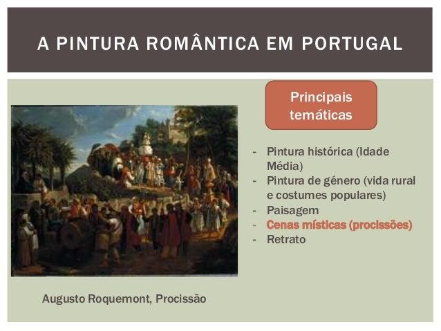 A PINTURA ROMÂNTICA EM PORTUGAL                                      Principais                                      temát...