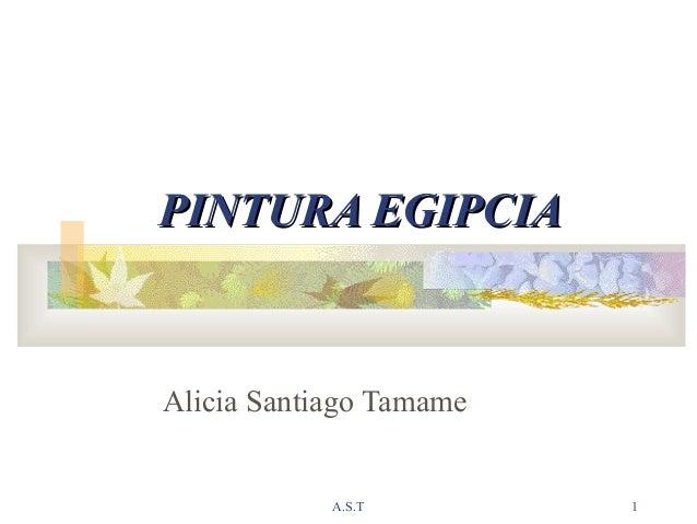 PINTURA EGIPCIA  Alicia Santiago Tamame  A.S.T  1