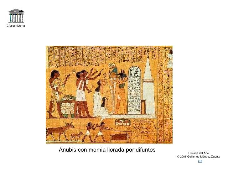 Claseshistoria Historia del Arte © 2006 Guillermo Méndez Zapata Anubis con momia llorada por difuntos