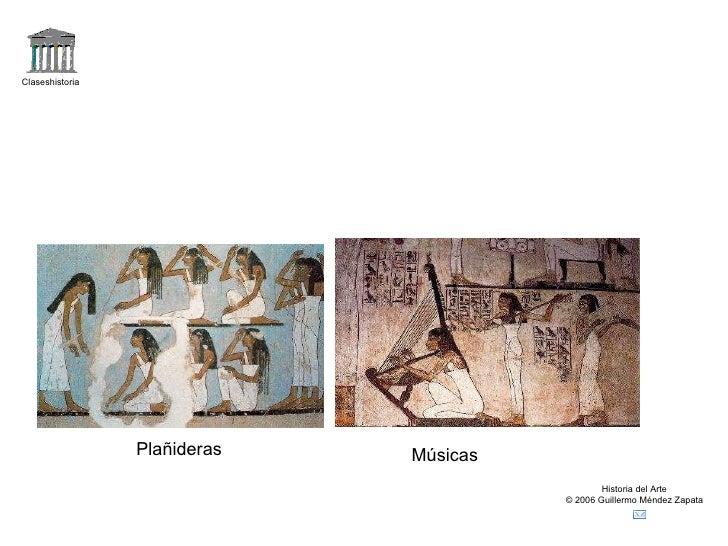 Claseshistoria Historia del Arte © 2006 Guillermo Méndez Zapata Plañideras Músicas
