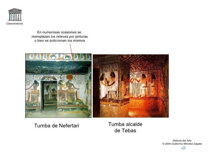 Claseshistoria Historia del Arte © 2006 Guillermo Méndez Zapata Tumba de Nefertari Tumba alcalde de Tebas En numerosas oca...