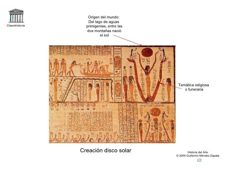 Claseshistoria Historia del Arte © 2006 Guillermo Méndez Zapata Creación disco solar Temática religiosa o funeraria Origen...