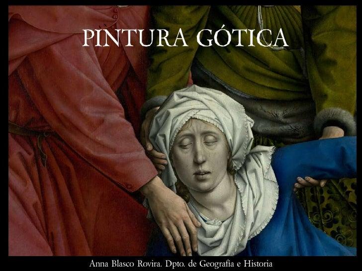 PINTURA GÓTICA     Anna Blasco Rovira. Dpto. de Geografía e Historia